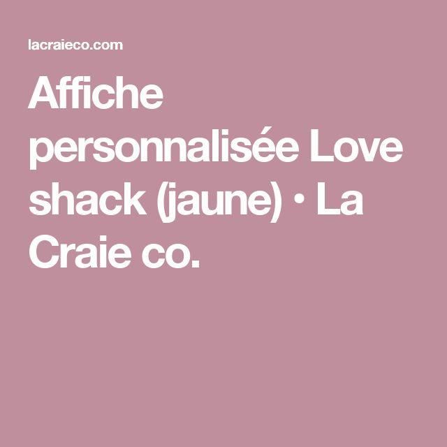 Affiche personnalisée Love shack (jaune) • La Craie co.