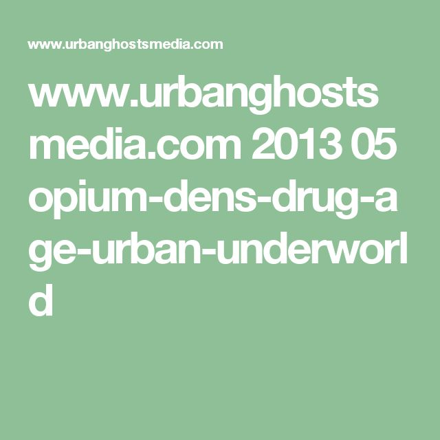 www.urbanghostsmedia.com 2013 05 opium-dens-drug-age-urban-underworld