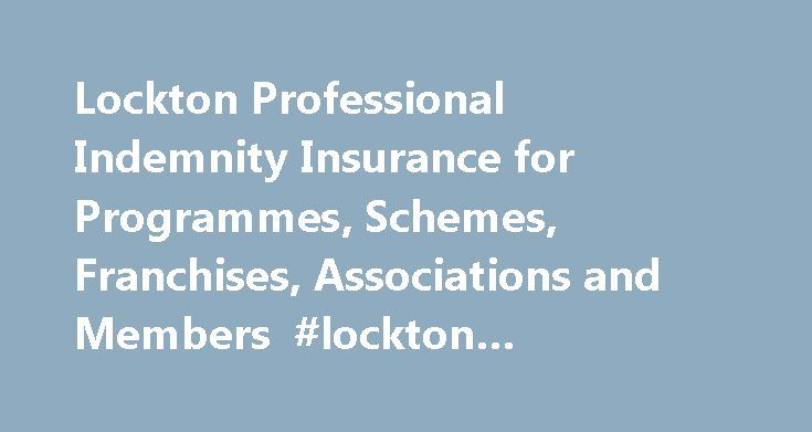 """Lockton Professional Indemnity Insurance for Programmes, Schemes, Franchises, Associations and Members #lockton #companies #llp http://usa.nef2.com/lockton-professional-indemnity-insurance-for-programmes-schemes-franchises-associations-and-members-lockton-companies-llp/  # Lockton Companies LLP, is the largest privately owned global insurance broker and is currently ranked number 9 in the world in Business Insurance's recent """"World's Largest Insurance Brokers"""" Survey. Our mission statement…"""