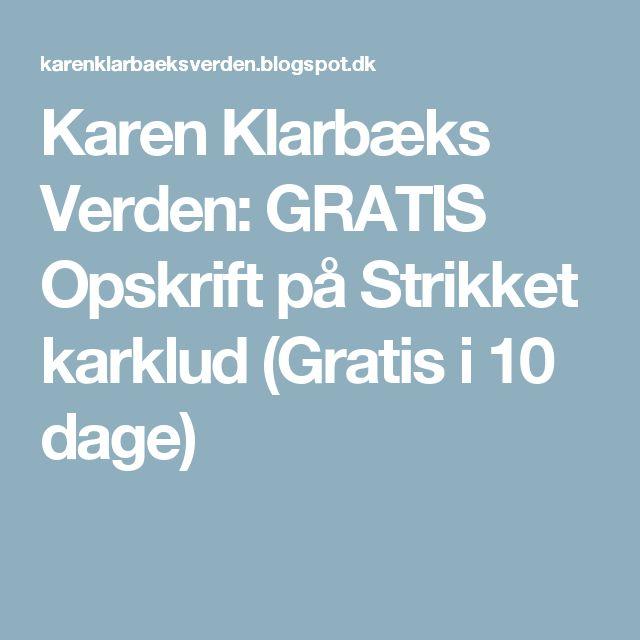 Karen Klarbæks Verden: GRATIS Opskrift på Strikket karklud (Gratis i 10 dage)