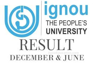 IGNOU Result June 2017, Students appeared in IGNOU Term End Exam (TEE) Examination check your IGNOU Exam Results by name wise at www.ignou.ac.in.