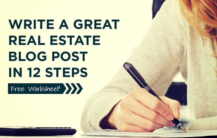 Use our guide to learn how to write a great real estate blog post easily in 12 steps and use our free worksheet to help you manage your writing. http://plcstr.com/1ODVaT7 #realestate #blogging