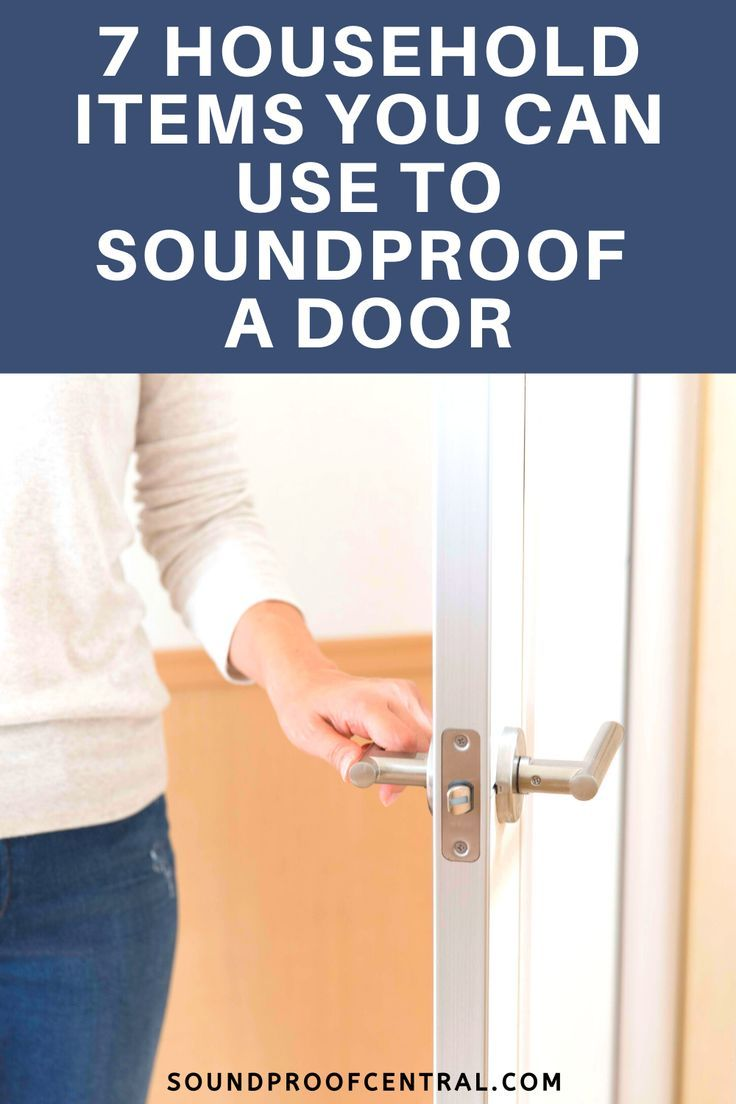 7 Household Items You Can Use To Soundproof A Door Household Items Sound Proofing Household