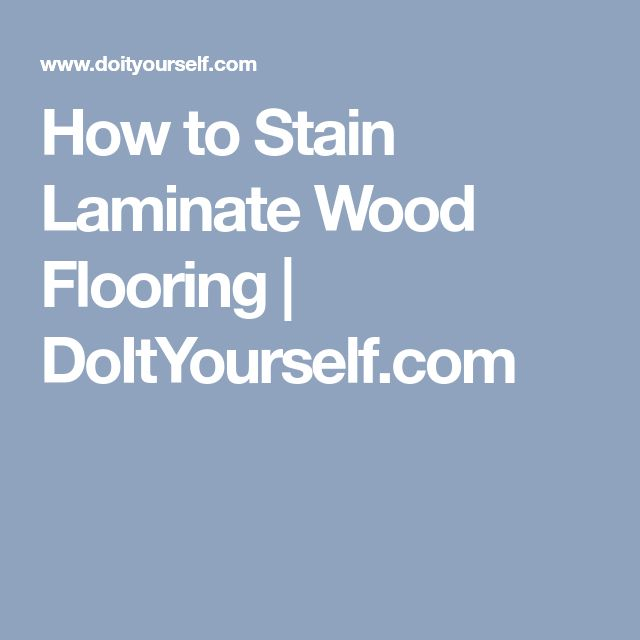 How to Stain Laminate Wood Flooring | DoItYourself.com