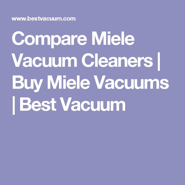 Compare Miele Vacuum Cleaners | Buy Miele Vacuums | Best Vacuum