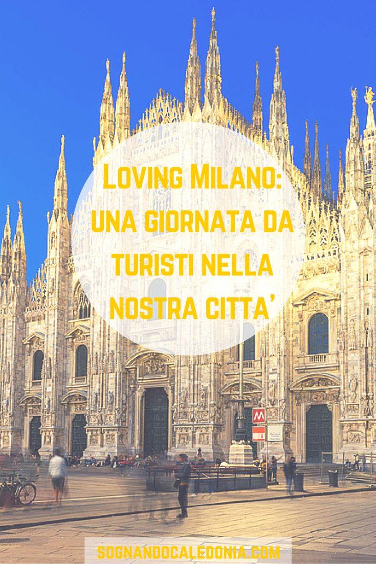 Loving Milano: una giornata da turisti nella nostra città