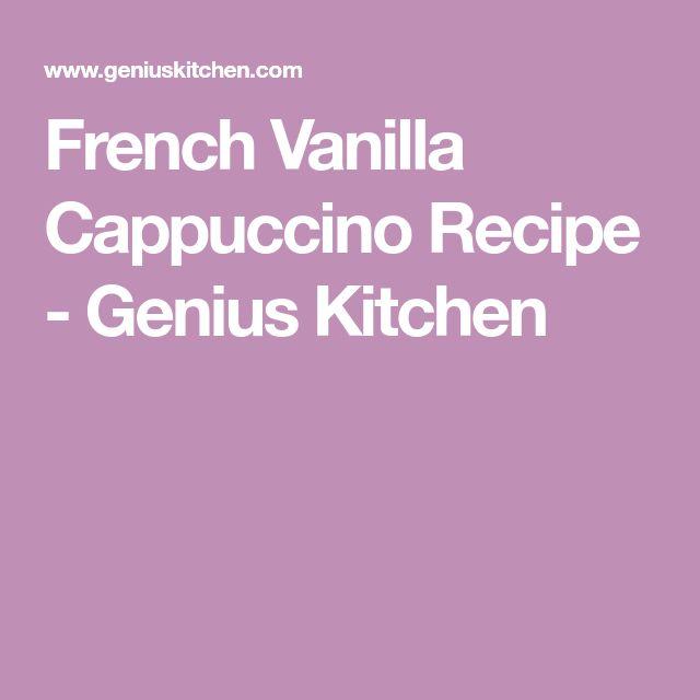 French Vanilla Cappuccino Recipe - Genius Kitchen