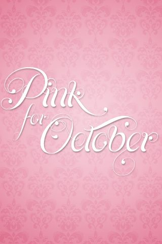 October - breast awareness month--wear pink!...in honor of my mom who is a survivor and my dear sweet friend Lori who lost her battle 2 years ago