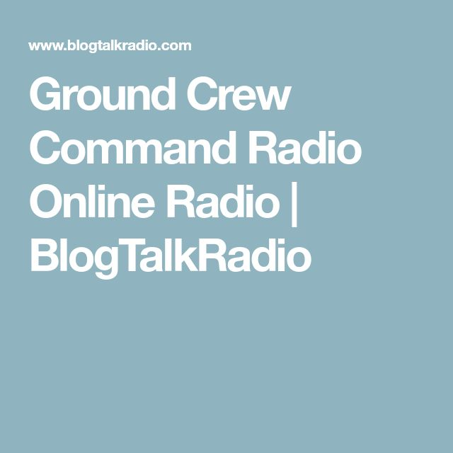 Ground Crew Command Radio Online Radio  | BlogTalkRadio