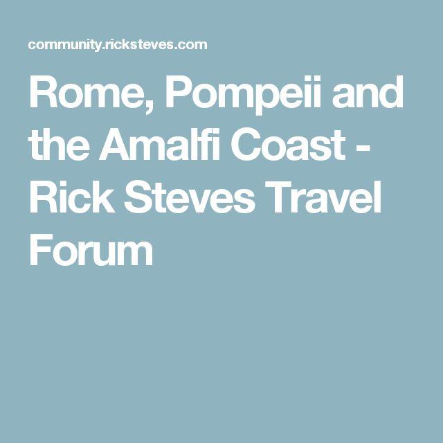 Rome, Pompeii and the Amalfi Coast - Rick Steves Travel Forum
