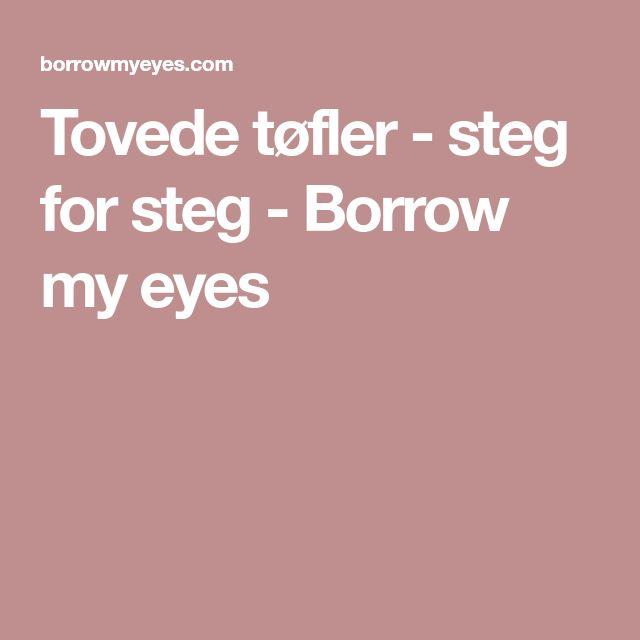 Tovede tøfler - steg for steg - Borrow my eyes