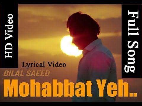 Mohabbat Yeh - Bilal Saeed - Ishqedarriyaan (2015) - With Lyrics - YouTube