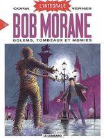 Coria / Vernes, Henri. Bob Morane, l'intégrale 13. Golems, tombeaux et momies. Bruxelles : Lombard