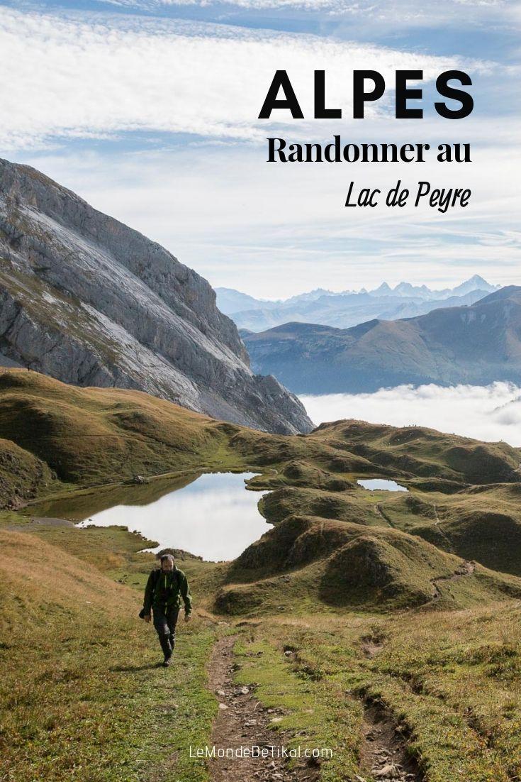 Randonner Dans Les Alpes Une Escapade A Partir Du Col De La Colombiere Jusqu Au Lac De Peyre Une Randonnee Facile A Decouvrir Lac Randonnee Randonnee France