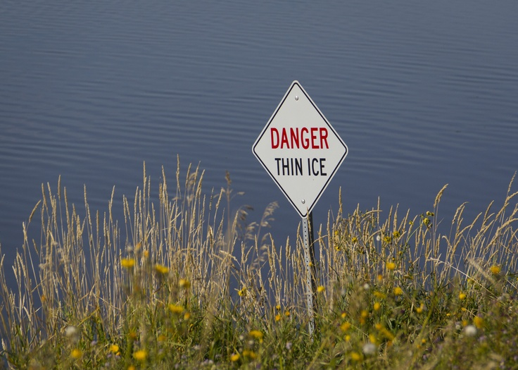 Danger Thin Ice.