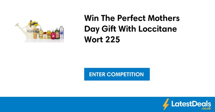 Win The Perfect Mothers Day Gift With Loccitane Wort £225