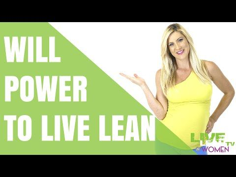 How To Build Your Willpower to Live Lean
