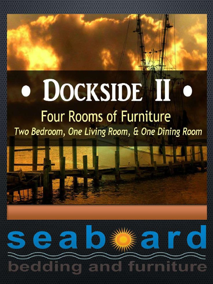 Dockside II  Welcome to the Dockside II 4 room furniture package catalog.  Dockside II includes two bedrooms, one living room and one dining room.