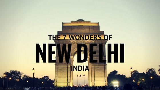 Check out the 7 wonders of New Delhi, India.