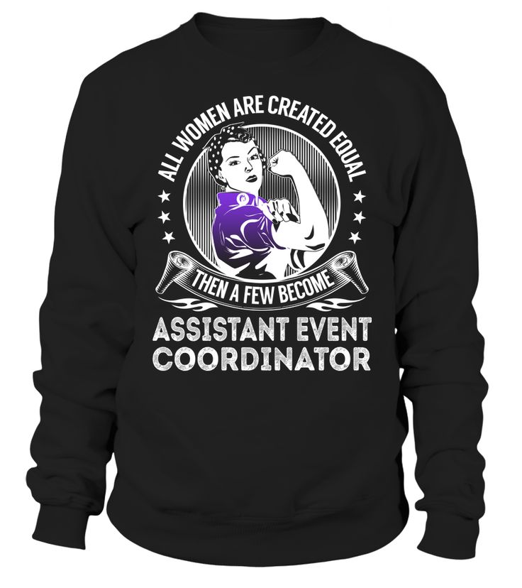 All Women Are Created Equal Then A Few Become Assistant Event Coordinator #AssistantEventCoordinator