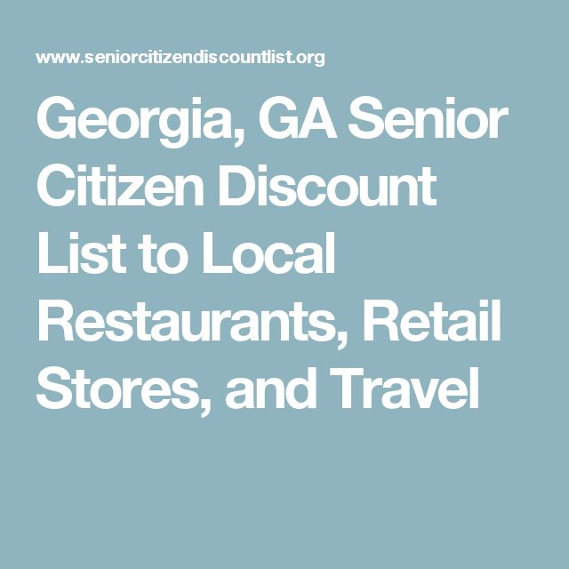 Georgia, GA Senior Citizen Discount List to Local Restaurants, Retail Stores, and Travel