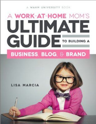 A Work at Home Mom's Ultimate Guide to Building a Business, Blog & Brand #wahm #business - work from home #blog