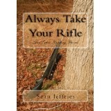 Always Take Your Rifle (Kindle Edition)By Sean Jeffries