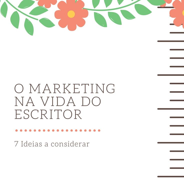 O Marketing na vida do Escritor - 7  ideias a considerar #recursosdoescritor