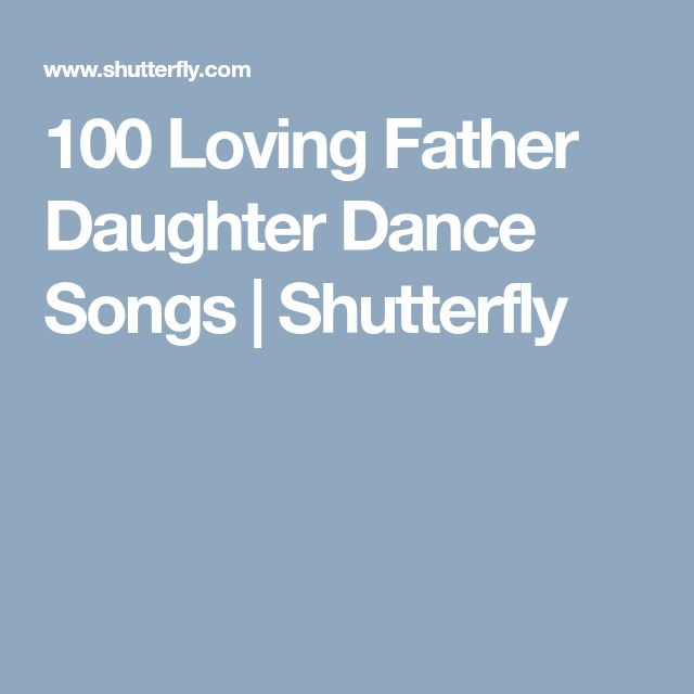 100 Loving Father Daughter Dance Songs | Shutterfly