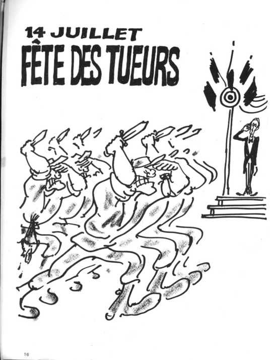 """The Charlie Hebdo cartoons no one is showing you. This cartoon by Cabu ruthlessly criticizes the French military. The caption reads: """"14 Juillet [France's Independence Day], the killers' holiday."""""""
