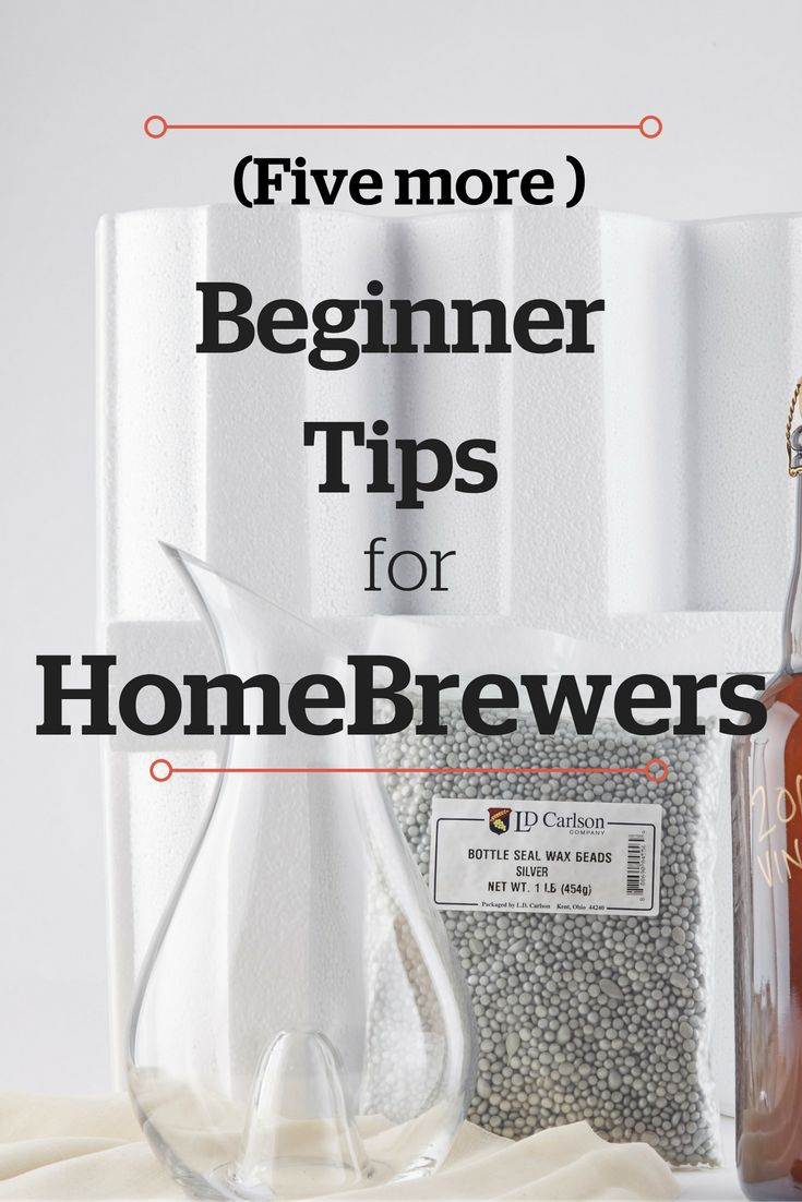 Five More Beginner Tips for Homebrewers