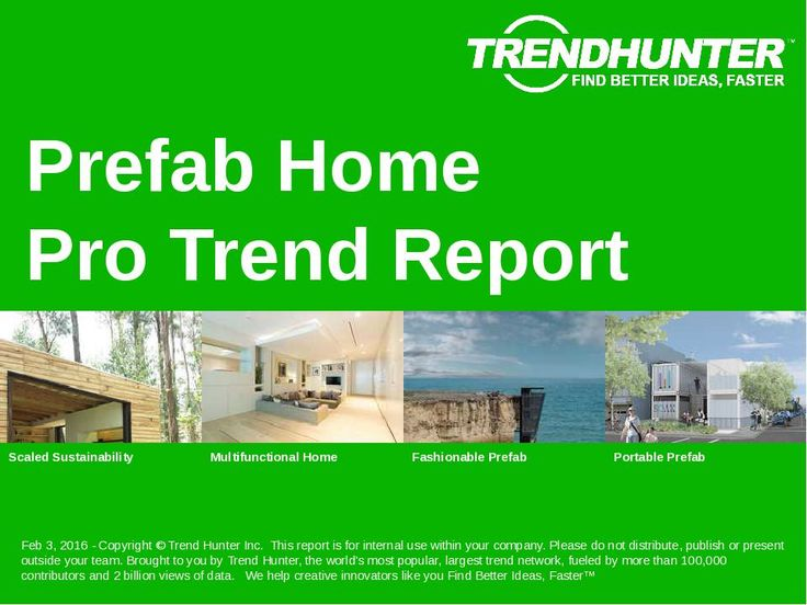 Prefab Home Trend Report and custom Prefab Home market research on Prefab Home, Prefabricated Home, pre-built homes, pre-made homes, flatpacked homes, shipped homes, portable home, made housing and Prefab Home trends