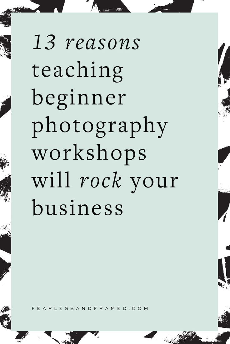 Learn how to get more photography clients using simple beginner photography workshops in your community http:∕∕www.fearlessandframed.com∕13-reasons-teaching-beginner-photography-workshops-will-rock-your-business∕