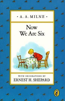 """And now we are six, we're as clever as clever, and I think I'll be six now, forever and ever."""" AA Milne"""