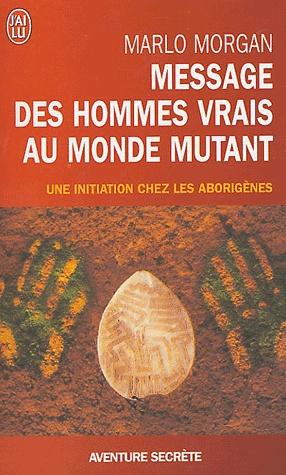 Message des hommes vrais au monde mutant de Marlo Morgan