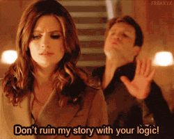 "tumblr_inline_mv1sxy4CT21r8vsia.gif 250×200 pixels Castle ""Don't ruin my story with your logic!"""
