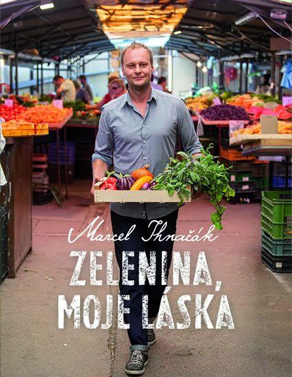 Kniha Zelenina, moje láska | bux.cz