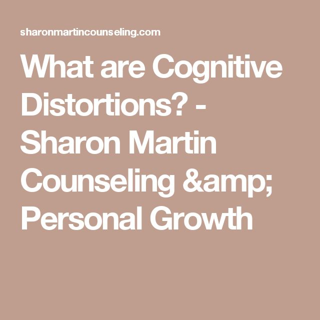 What are Cognitive Distortions? - Sharon Martin Counseling & Personal Growth