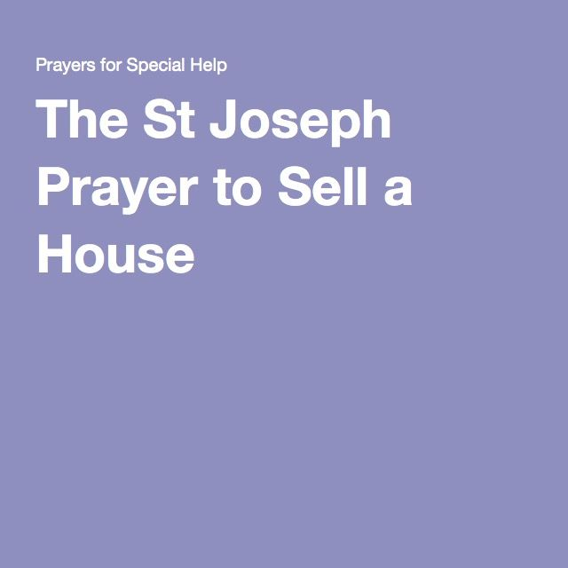 The St Joseph Prayer to Sell a House
