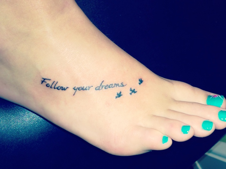 foot tattoo tattoos dreams spiritual follow quote quotes meaning meaningful latest wrist better done uploaded user cute names tatuajes tattoodaze