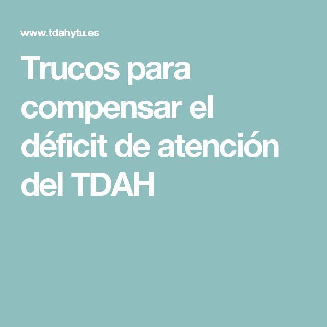 Trucos para compensar el déficit de atención del TDAH