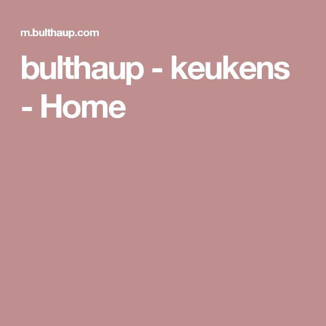 bulthaup - keukens - Home