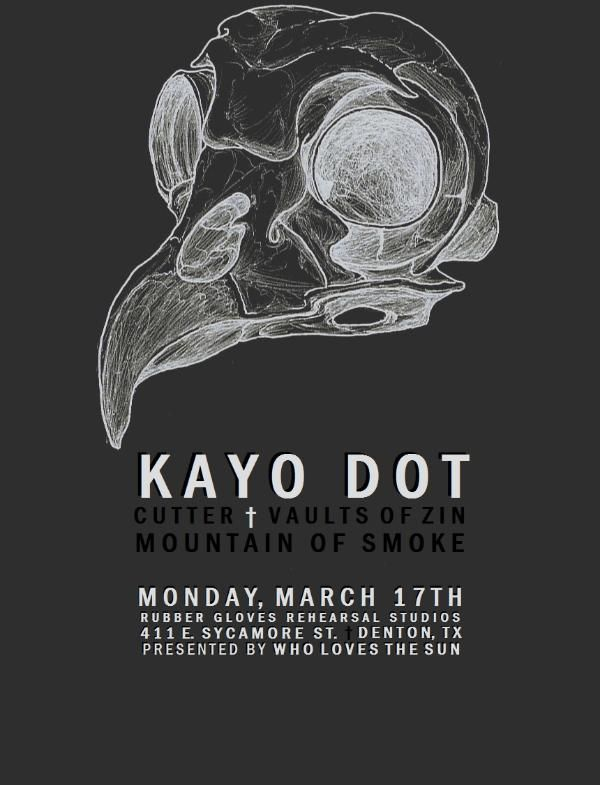 March 17 @ Rubber Gloves Rehearsal Studios - Who Loves The Sun presents Kayo Dot | Cutter | Vaults Of Zin | Mountain Of Smoke