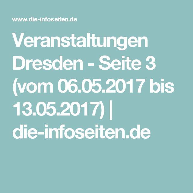 Veranstaltungen Dresden - Seite 3 (vom 06.05.2017 bis 13.05.2017) | die-infoseiten.de