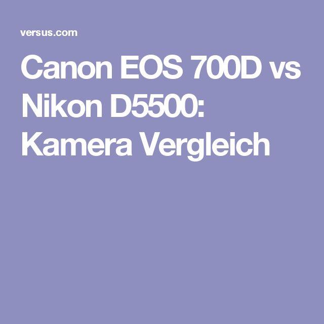 Canon EOS 700D vs Nikon D5500: Kamera Vergleich