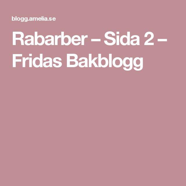 Rabarber – Sida 2 – Fridas Bakblogg
