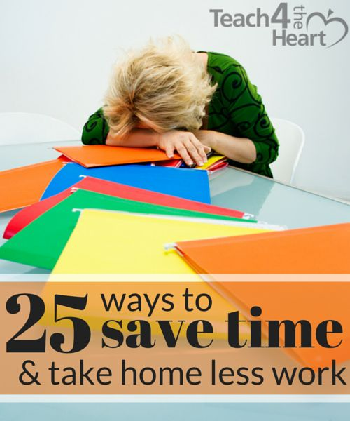 If you're an overwhelmed teacher, check out these 25 ways to save time & take home less work