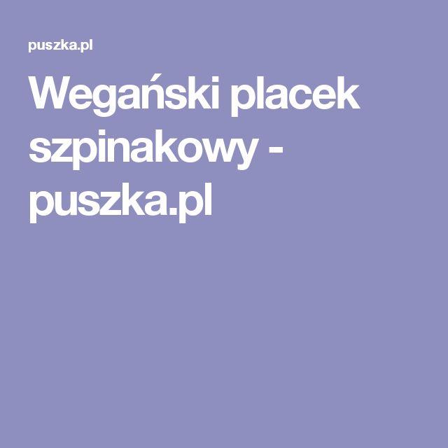 Wegański placek szpinakowy - puszka.pl