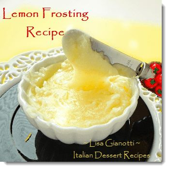 This lemon frosting recipe is part of my lemond dessert recipes collection. It works well on many of my Italian cakes.See this and over 235 Italian dessert recipes with photos.