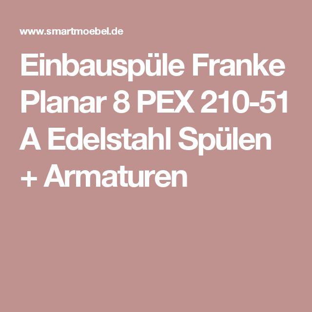 Einbauspüle Franke Planar 8 PEX 210-51 A Edelstahl Spülen + Armaturen